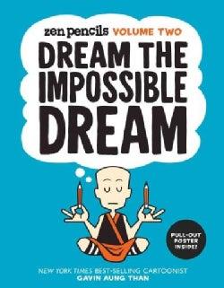 Zen Pencils 2: Dream the Impossible Dream