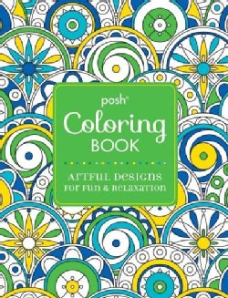 Posh Coloring Book: Artful Designs for Fun & Relaxation (Paperback)