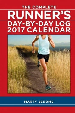The Complete Runner's Day-by-day Log 2017 Calendar (Calendar)