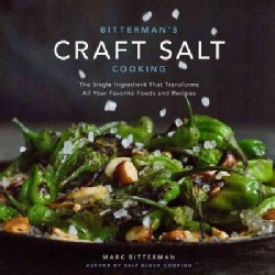 Bitterman's Craft Salt Cooking: The Single Ingredient That Transforms All Your Favorite Foods and Recipes (Hardcover)