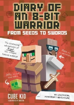 Diary of an 8-bit Warrior: From Seeds to Swords: an Unofficial Minecraft Adventure (Paperback)