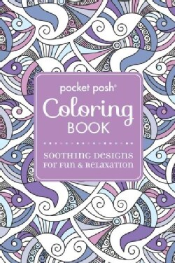 Pocket Posh Adult Coloring Book: Soothing Designs for Fun and Relaxation (Paperback)