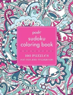 Posh Sudoku Adult Coloring Book: 100 Puzzles for Fun and Relaxation (Paperback)