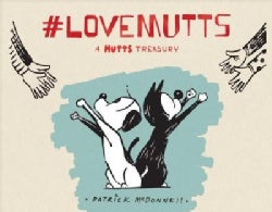 #lovemutts: A Mutts Treasury (Paperback)