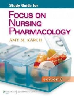 Focus on Nursing Pharmacology (Paperback)