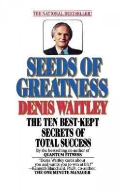 Seeds of Greatness: The Ten Best-kept Secrets of Total Success (Paperback)