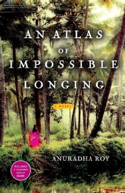An Atlas of Impossible Longing (Paperback)