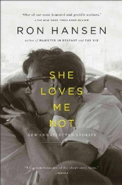 She Loves Me Not: New and Selected Stories (Paperback)