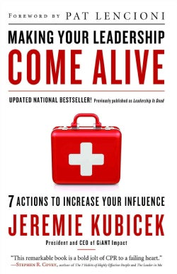 Making Your Leadership Come Alive: 7 Actions to Increase Your Influence (Paperback)