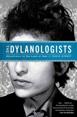 The Dylanologists: Adventures in the Land of Bob (Paperback)
