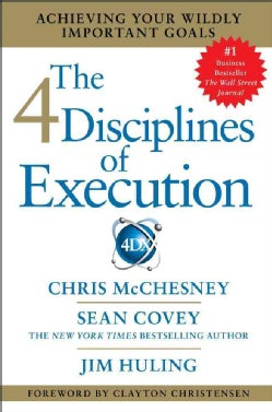 The 4 Disciplines of Execution: Achieving Your Wildly Important Goals (Hardcover)
