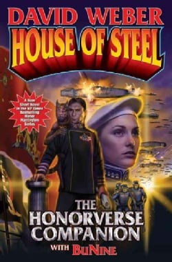 House of Steel: The Honorverse Companion (Hardcover)