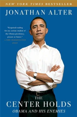 The Center Holds: Obama and His Enemies (Paperback)