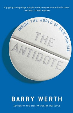 The Antidote: Inside the World of New Pharma (Paperback)