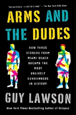 War Dogs: The True Story of How Three Stoners from Miami Beach Became the Most Unlikely Gunrunners in History (Paperback)