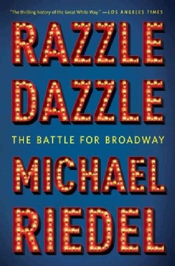 Razzle Dazzle: The Battle for Broadway (Paperback)