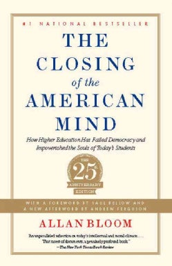 The Closing of the American Mind: How Higher Education Has Failed Democracy and Impoverished the Souls of Today's... (Paperback)