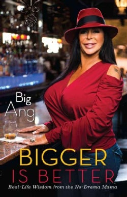 Bigger Is Better: Real Life Wisdom from the No-Drama Mama (Paperback)