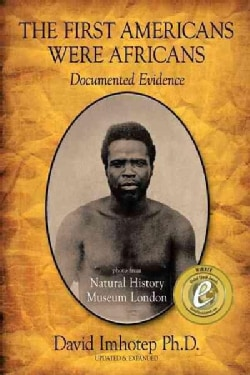 The First Americans Were Africans: Documented Evidence (Paperback)