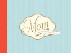 Mom, I've Always Wanted to Tell You (Notebook / blank book)