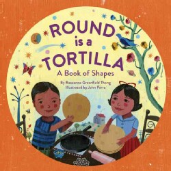 Round Is a Tortilla: A Book of Shapes (Hardcover)