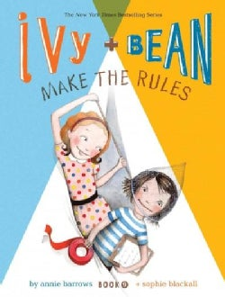 Ivy + Bean Make the Rules (Paperback)