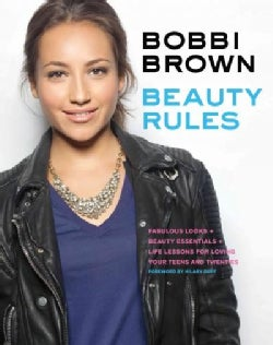 Bobbi Brown Beauty Rules: Fabulous Looks, Beauty Essentials, and Life Lessons (Paperback)