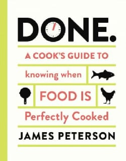 Done.: A Cook's Guide to Knowing When Food Is Perfectly Cooked (Hardcover)