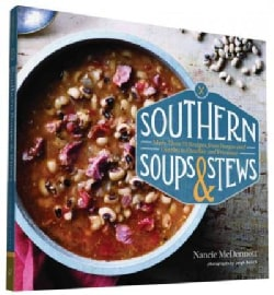 Southern Soups & Stews: More Than 75 Recipes from Burgoo and Gumbo to Etouffee and Fricassee (Paperback)