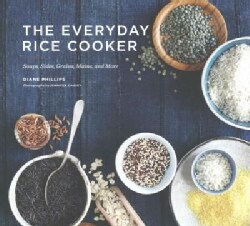 The Everyday Rice Cooker: Soups, Sides, Grains, Mains, and More (Paperback)
