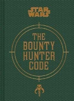 The Bounty Hunter Code: From the Files of Boba Fett (Hardcover)