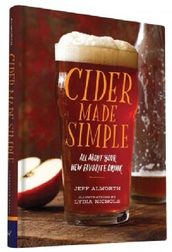 Cider Made Simple: All About Your New Favorite Drink (Hardcover)