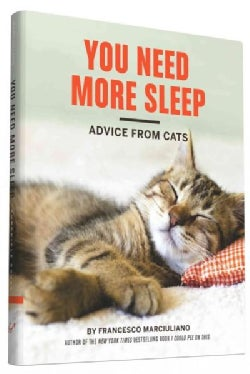 You Need More Sleep: Advice from Cats (Hardcover)