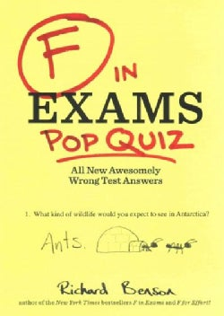 F in Exams: Pop Quiz: All New Awesomely Wrong Test Answers (Paperback)