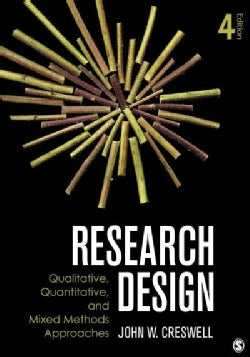 Research Design: Qualitative, Quantitative, and Mixed Methods Approaches (Paperback)