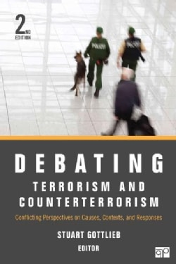 Debating Terrorism and Counterterrorism: Conflicting Perspectives on Causes, Contexts, and Responses (Paperback)