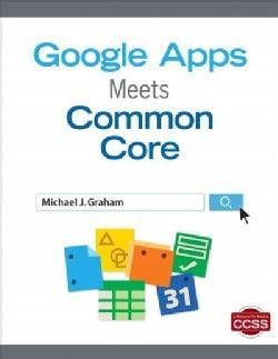 Google Apps Meets Common Core (Paperback)