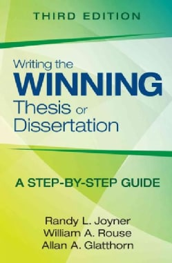 Writing the Winning Thesis or Dissertation: A Step-by-Step Guide (Paperback)