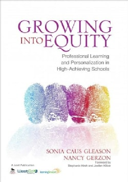 Growing into Equity: Professional Learning and Personalization in High-Achieving Schools (Paperback)
