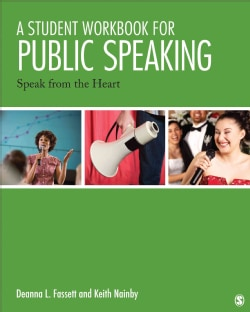 A Student Workbook for Public Speaking: Speak from the Heart (Paperback)