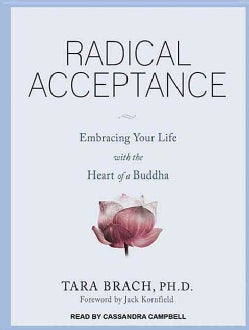 Radical Acceptance: Embracing Your Life with the Heart of a Buddha, Library Edition (CD-Audio)