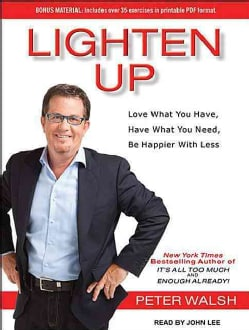 Lighten Up: Love What You Have, Have What You Need, Be Happier With Less (CD-Audio)