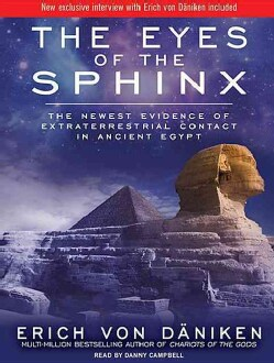 The Eyes of the Sphinx: The Newest Evidence of Extraterrestrial Contact in Ancient Egypt (CD-Audio)