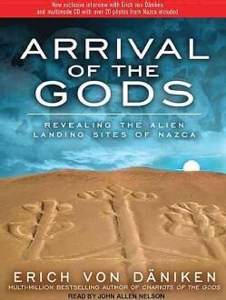 Arrival of the Gods: Revealing the Alien Landing Sites of Nazca (CD-Audio)