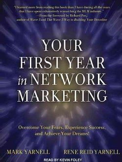 Your First Year in Network Marketing: Overcome Your Fears, Experience Success, and Achieve Your Dreams! (CD-Audio)