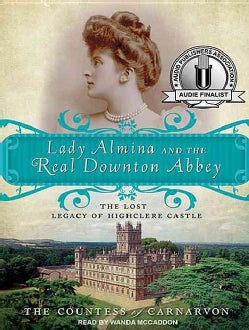 Lady Almina and the Real Downton Abbey: The Lost Legacy of Highclere Castle (CD-Audio)