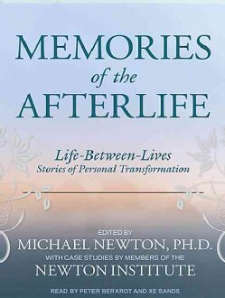 Memories of the Afterlife: Life-Between-Lives Stories of Personal Transformation (CD-Audio)