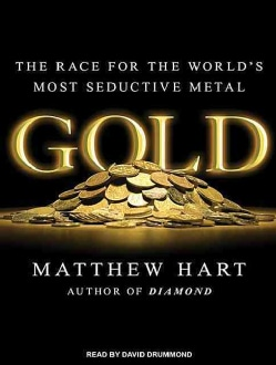 Gold: The Race for the World's Most Seductive Metal (CD-Audio)