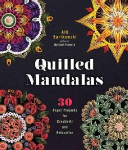 Quilled Mandalas: 30 Paper Projects for Creativity and Relaxation (Paperback)
