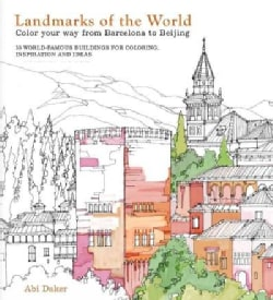 Landmarks of the World: Color Your Way from Barcelona to Beijing (Paperback)